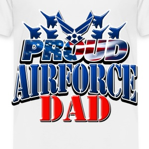 Proud Airforce Dad Baby & Toddler Shirts - Toddler Premium T-Shirt