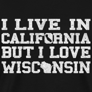 Live Cali california Love Wisconsin Pride T-Shirts - Men's Premium T-Shirt