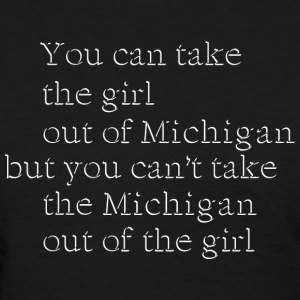 Cute Take Girl Out of Michigan Love Women's T-Shirts - Women's T-Shirt