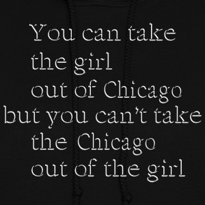 Take Girl Out of Chicago Love Hoodies - Women's Hoodie