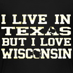 Live Texas Love Wisconsin Pride Baby & Toddler Shirts - Toddler Premium T-Shirt