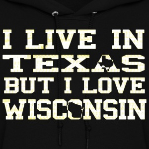 Live Texas Love Wisconsin Pride Hoodies - Women's Hoodie