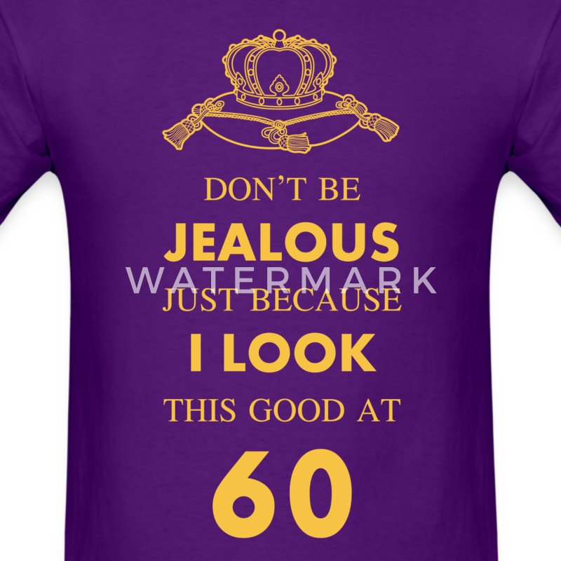 60 th Birthday Jealous at 60 Gold Crown T-Shirts - Men's T-Shirt