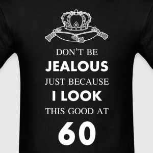 60 th birthday jealous at 60 crown design T-Shirts - Men's T-Shirt