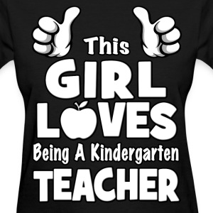 This Girl Loves Being A Kindergarten Teacher Women's T-Shirts - Women's T-Shirt