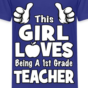 This Girl Loves Being A 1st Grade Teacher Kids' Shirts - Kids' Premium T-Shirt