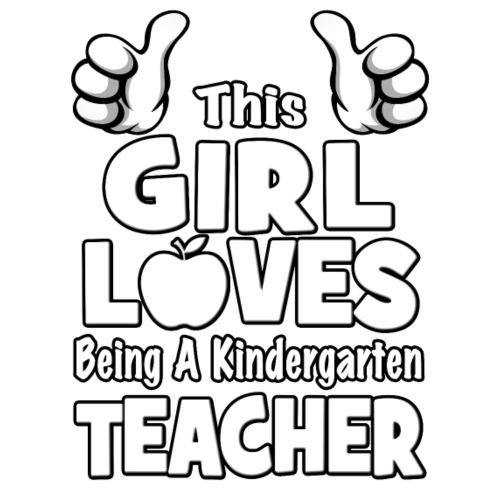 This Girl Loves Being A Kindergarten Teacher