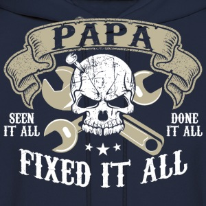 Seen It All Done It All Papa Fixed It All - Men's Hoodie