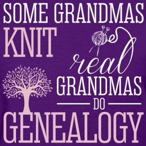 Some Grandmas Knit Real Grandmas Do Genealogy - Women's T-Shirt
