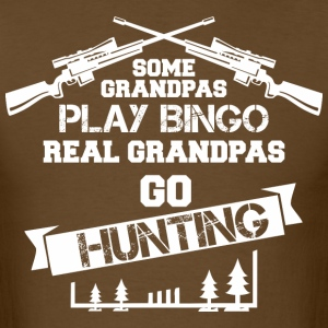 Some Grandpas Play Bingo Real Grandpas Go Hunting - Men's T-Shirt