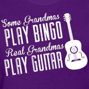 Some Grandmas Play Bingo Real Grandmas Play Guitar - Women's T-Shirt