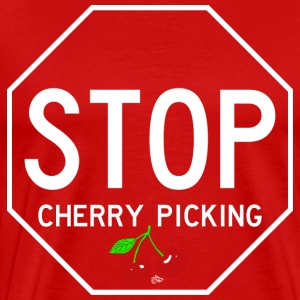 STOP CHERRY-PICKING by Tai's Tees - Men's Premium T-Shirt