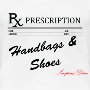 Prescription Handbags and Shoes Women's T-Shirts - Women's Premium T-Shirt