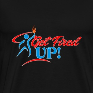 Get Fired UP - Men's Premium T-Shirt