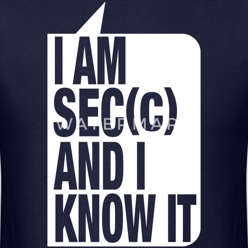 I'm sec(c) and I know it T-Shirts - Men's T-Shirt