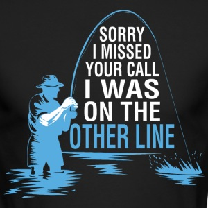 Sorry I Missed Your Call I Was On The Other Line - Men's Long Sleeve T-Shirt by Next Level