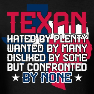 Texan Hated By Plenty Wanted By Many - Men's T-Shirt