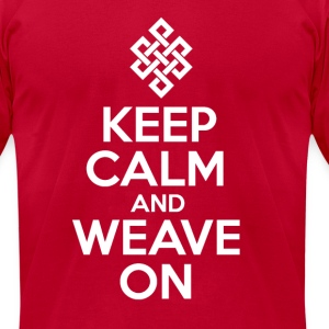 Keep Calm and Weave On - Men's T-Shirt by American Apparel