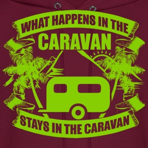 What Happens In The Caravan Stays In The Caravan - Men's Hoodie