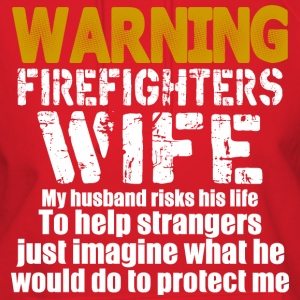 Warning Firefighter Wife My Husband Risks His Life - Women's Hoodie
