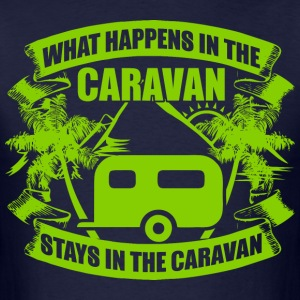 What Happens In The Caravan Stays In The Caravan - Men's T-Shirt