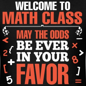 Math Class May The Odds Be Ever In Your Favour - Men's T-Shirt
