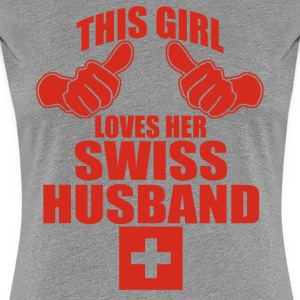 This Girl Loves Her Swiss Husband - Women's Premium T-Shirt