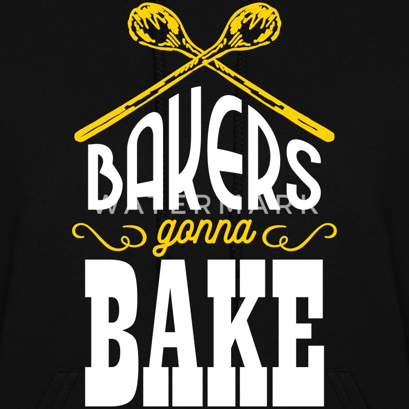 Bakers gonna bake Hoodies - Women's Hoodie