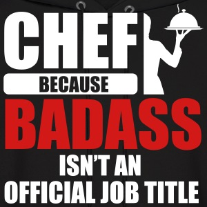 chef because badass isn't a job title Hoodies - Men's Hoodie
