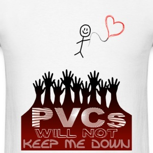 PVCs Will Not Keep Me Down - Men's T-Shirt