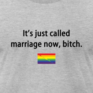 Just Called Marriage Now - Men's T-Shirt by American Apparel