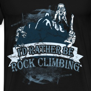 Rock climbing T-shirt -I'd rather be rock climbing - Men's Premium T-Shirt