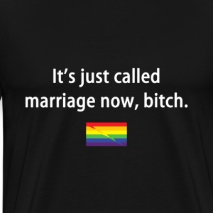 It's Just Called Marriage Now - Men's Premium T-Shirt