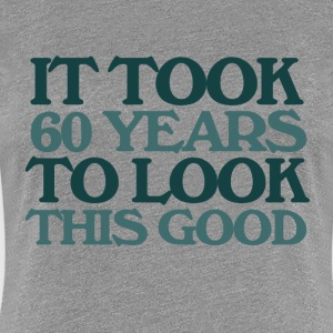 It took 60 years to look this good 60th birthday  - Women's Premium T-Shirt