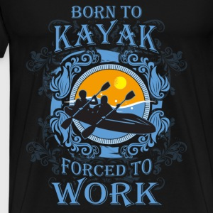 Kayaking T-shirt - Born to kayak - Men's Premium T-Shirt