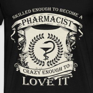 Pharmacist T-shirt - Crazy enough to be pharmacist - Men's Premium T-Shirt