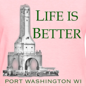 Life is Better in Port Ladies T - Women's T-Shirt