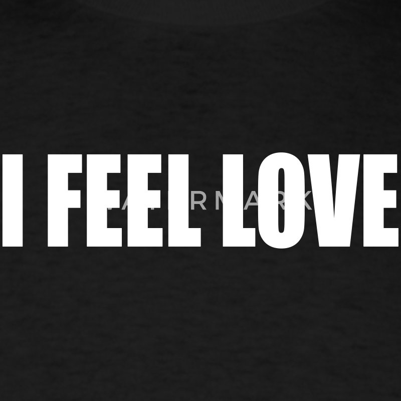 I FEEL LOVE - Men's T-Shirt
