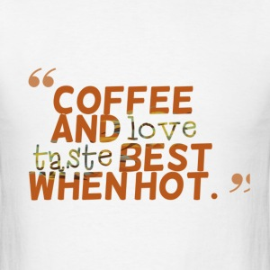 coffee and love cool creative joke T-Shirts - Men's T-Shirt