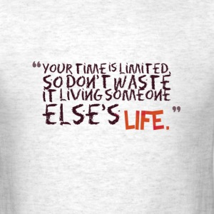 live life famous quote and inspirational  T-Shirts - Men's T-Shirt