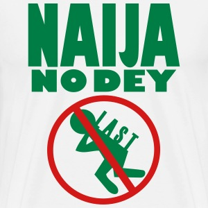 NAIJA NO DEY CARRY LAST (MALE) - Men's Premium T-Shirt