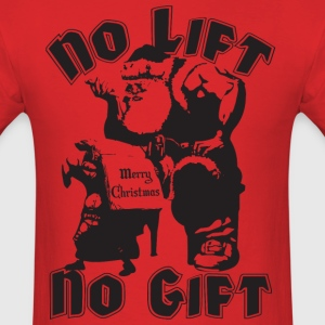 No Lift, No Gift T-Shirts - Men's T-Shirt