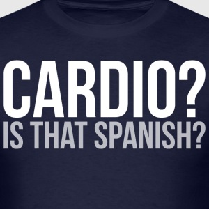 Cardio? Is That Spanish? - Men's T-Shirt