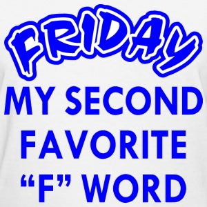 "Friday My 2nd Favorite ""F"" Word  - Women's T-Shirt"