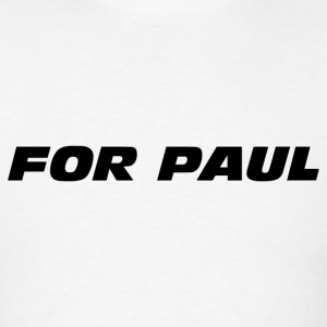 For Paul - Men's T-Shirt