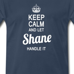 Let Shane handle it - Men's Premium T-Shirt
