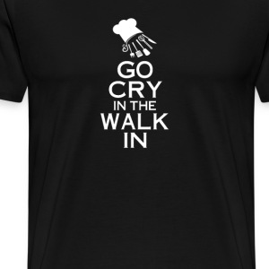 GO CRY IN THE WALK IN - Men's Premium T-Shirt