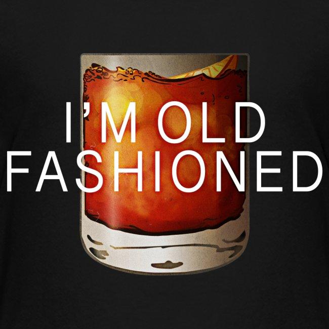 I'M OLD FASHIONED