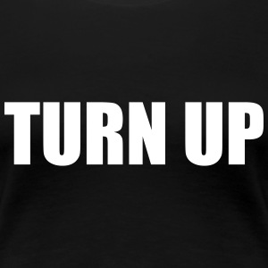 turn_up_tshirt Women's T-Shirts - Women's Premium T-Shirt