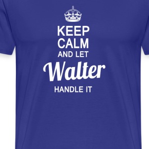 Let the Walter handle it! - Men's Premium T-Shirt